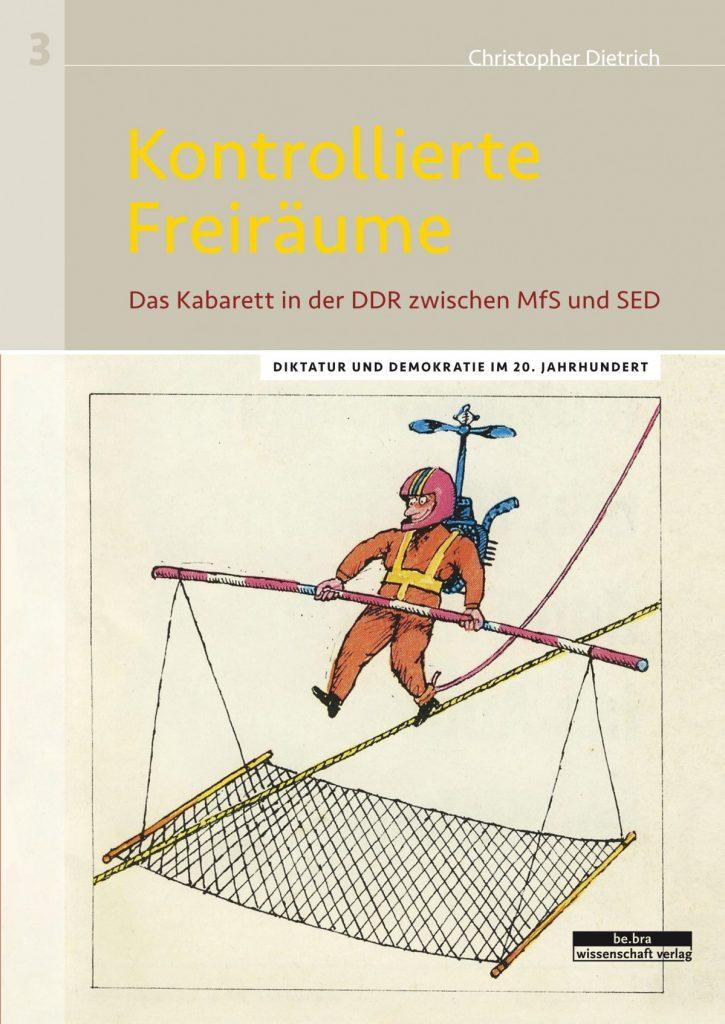 Titelbild: Kontrollierte Freiräume: Das Kabarett in der DDR zwischen SED und MfS